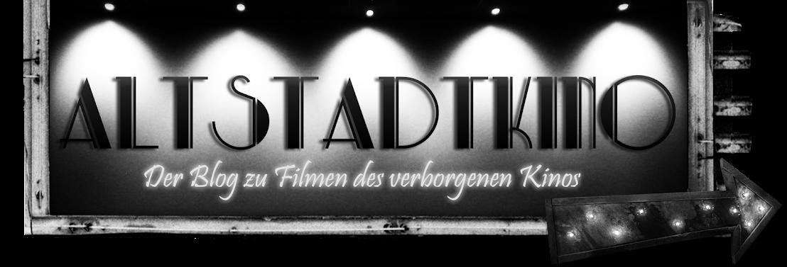 Altstadtkino - Filme des verborgenen Kinos