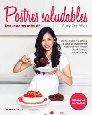 LIBRO - Postres Saludables . las recetas más fit Auxy Ordóñez (Cupula - 9 Febrero 2016) COCINA | Edición papel & digital ebook kindle Comprar en Amazon España