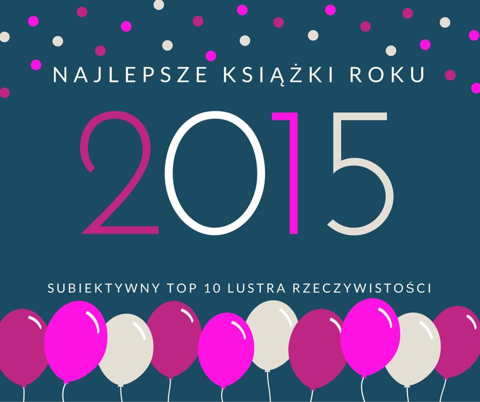 Subiektywny TOP 10 – Najlepsze książki roku 2015