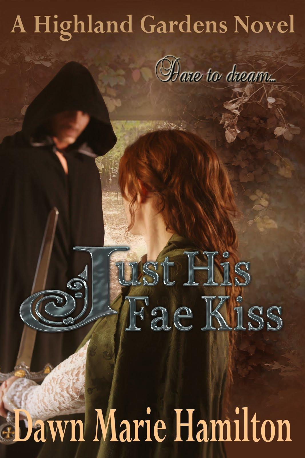 Just His Fae Kiss, Highland Gardens Book #6