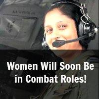 Women Will Soon Be in Combat Roles!
