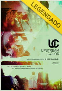 Upstream Color – Legendado