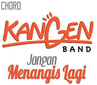 Lirik dan Chord(Kunci Gitar) Kangen Band ~ Jangan Menangis Lagi