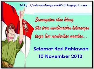 SELAMAT HARI PAHLAWAN 10 NOVEMBER 2013
