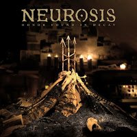 Neurosis Post Artwork and Track List for Forthcoming 10th Disc, 'Honor Found in Decay'