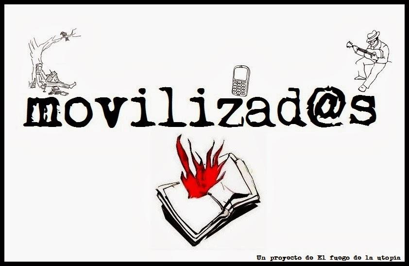 http://elfuegodelautopia.blogspot.com.es/p/movilizads.html