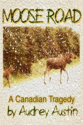 Moose Road - a Canadian Tragedy
