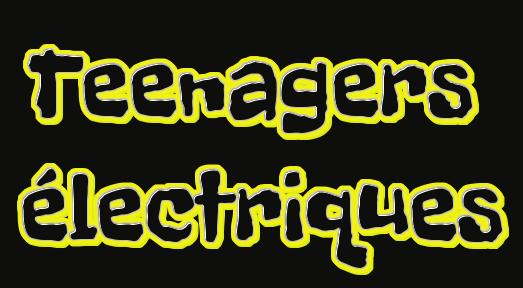 Teenagers électriques