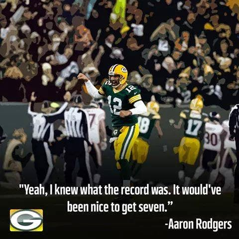 """""""Yeah, I knew what the record was. it would've been nice to get seven."""" aaron rodgers"""