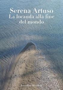 La Locanda alla fine del mondo, di Serena Artuso