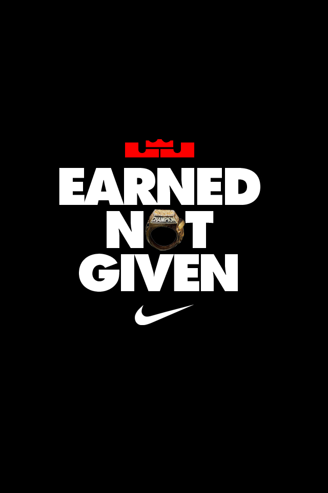 Lebron Earned Not Given Nike Iphone Wallpaper