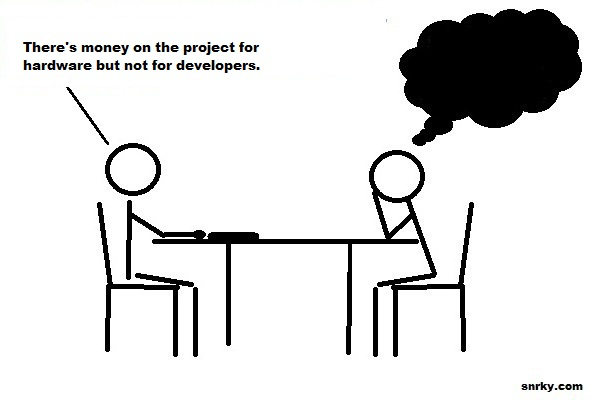 There's money on the project for hardware but not for developers.