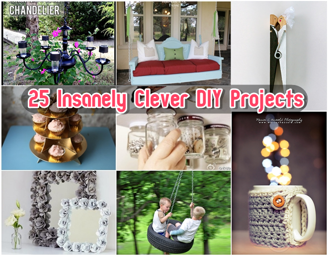 25 insanely clever diy projects diy craft projects - Insanely easy clever diy projects home ...