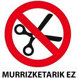 Murrizketarik Ez !!!