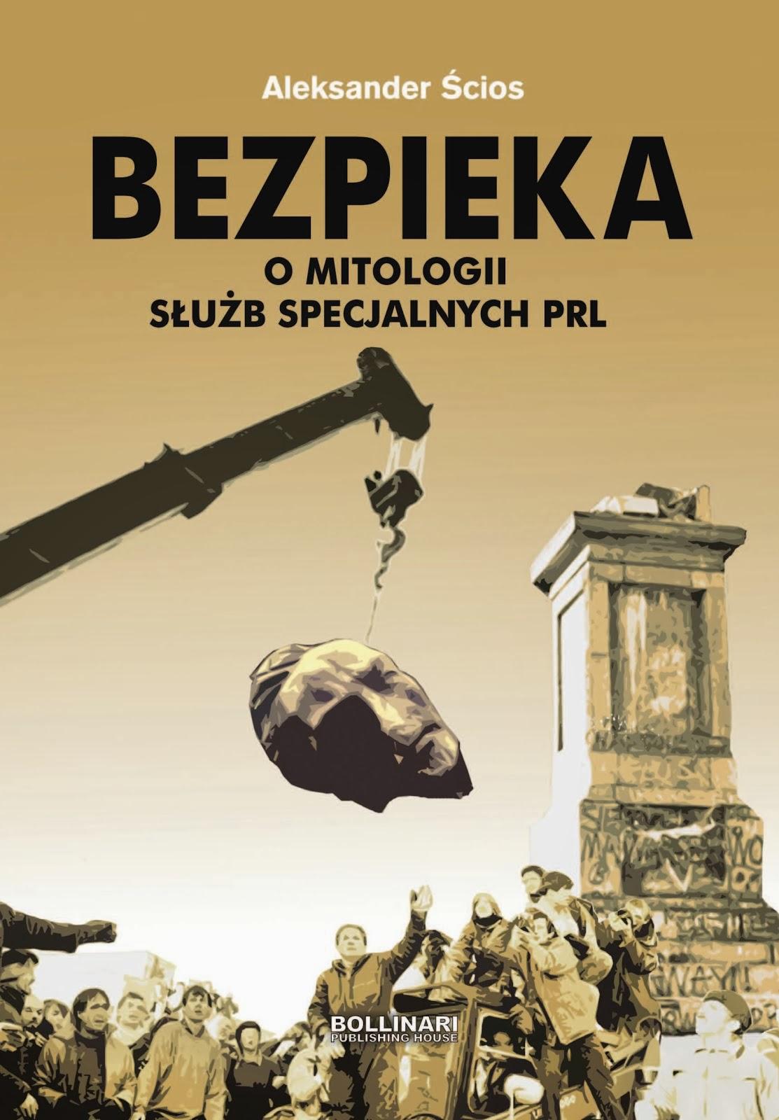 Bezpieka - O mitologii służb specjalnych PRL