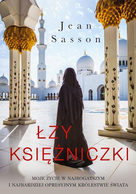 """""""Łzy księżniczki"""" Jean Sasson – książka inna, niż myślisz"""