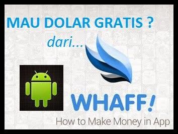 Whaff Rewards: Cara Mendapatkan Uang Dari Android dengan Mudah dan Cepat