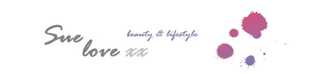 sue love xx   [ beauty & lifestyle ]