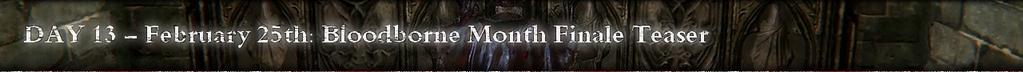 Bloodborne IGN First Day 13