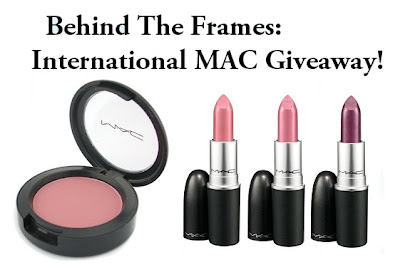 Behind the Frames International MAC Giveaway