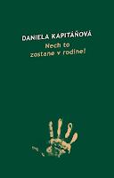 Daniela Kapitáňová: Nech to zostane v rodine!