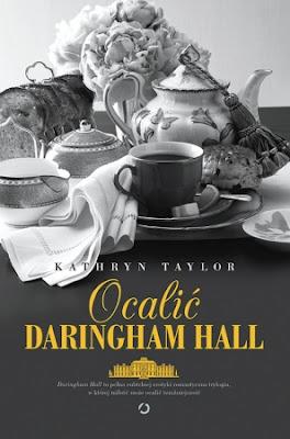 """Ocalić Daringham Hall"" – Kathryn Taylor"