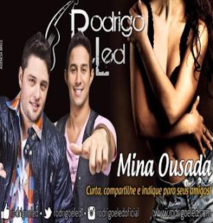 Rodrigo+e+Led+ +Mina+Ousada Rodrigo e Led – Mina Ousada