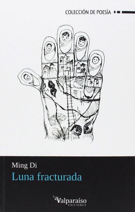 LIBRO - Luna Fracturada Ming Di (Valparaiso, 26 mayo 2014) Poesía, Literatura | Edición papel
