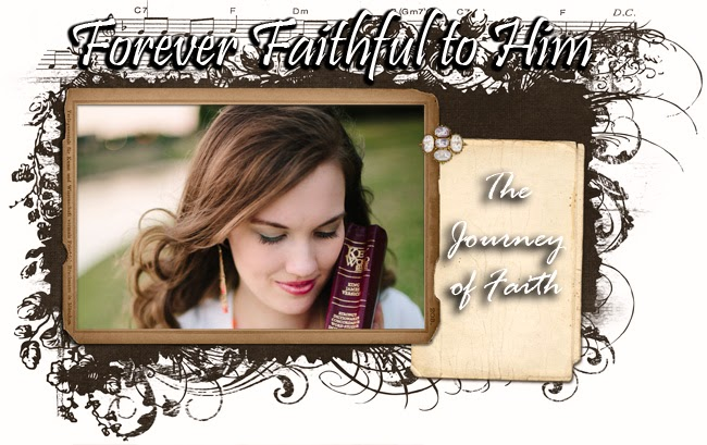 Forever Faithful to Him -- The Journey of Faith