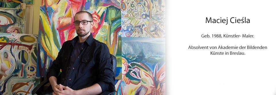 Maciej Cieśla expressive Malerei, abstrakte Kunst