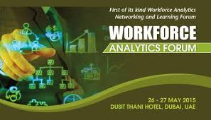 Workforce Analytics Forum, May 26-27, 2015, Dubai UAE