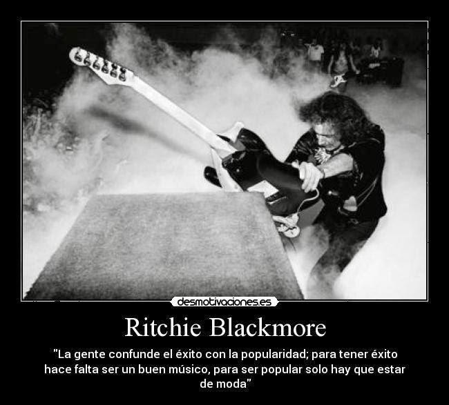 Frases de Rock!!! - Página 3 Blackmore