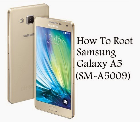 How to Root samsung galaxy A5 SM-A55009