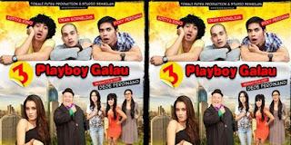 film indonesia terbaru 3 playboy galau 2013