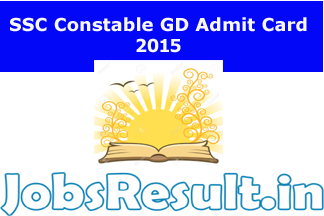SSC Constable GD Admit Card 2015
