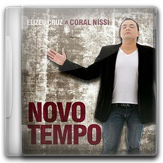 Elizeu Cruz e Coral Nissi - Novo Tempo (2011)