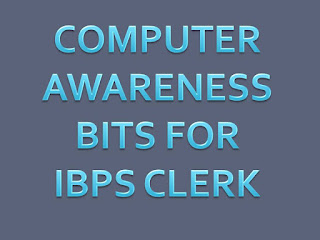 COMPUTER AWARENESS BITS FOR IBPS CLERK