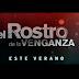 Nuevo Promocional de ¨El Rostro de la Venganza¨