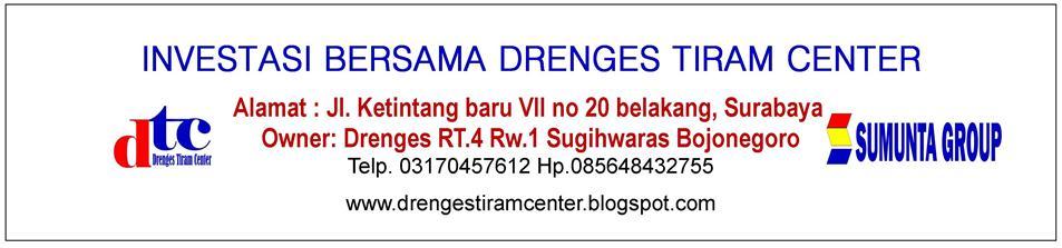 INVESTASI BERSAMA DRENGES TIRAM CENTER