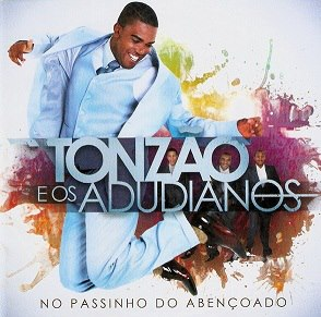 Download CD Tonzão e os Adudianos   No Passinho Do Abençoado