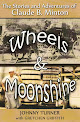 Wheels and Moonshine