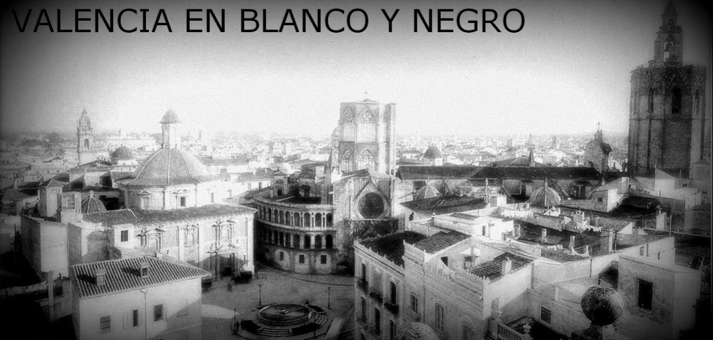 Blog recomendado Valencia en blanco y negro