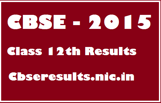 CBSE 12th Results 2015