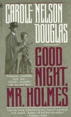 Good Night, Mr Holmes by Carole Nelson Douglas