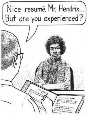 Nice resumé, Mr. Hendrix... But are you experienced?