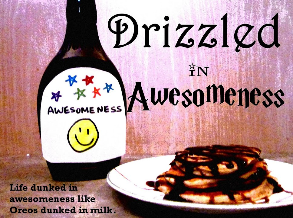 Drizzled in Awesomeness