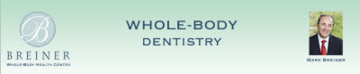 Whole Body Dentistry by Dr. Mark Breiner