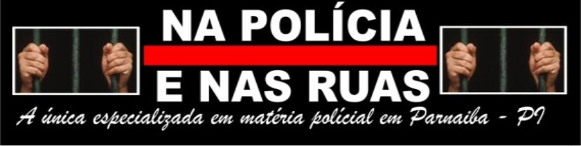 Na Polícia e nas Ruas
