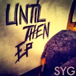 SYG - Until Then EP