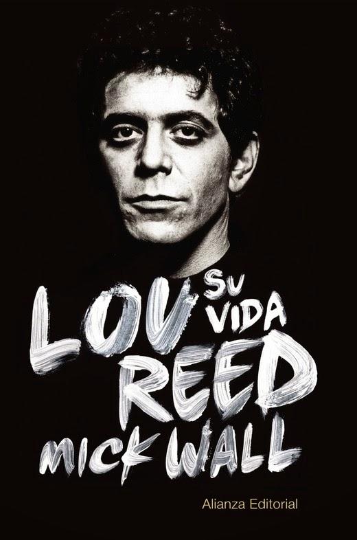 Lou Reed: Su vida - Mick Wall (2014)